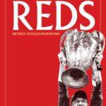 Reds: Die Geschichte des FC Liverpool