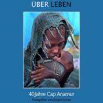 Über Leben: 40 Jahre Cap Anamur