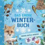 Das große Winterbuch: forschen, basteln, entdecken