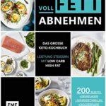 Voll fett abnehmen ― Das große Keto-Kochbuch