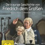 Die traurige Geschichte von Friedrich dem Großen