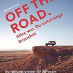 OFF THE ROAD - Alles was Du unterwegs brauchst