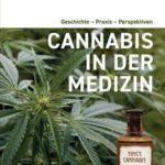 Cannabis in der Medizin: Praxis - Präparate - Forschung