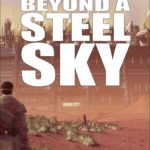 Beyond a Steel Sky
