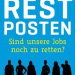 Restposten: Sind unsere Jobs noch zu retten?