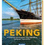 PEKING - Schicksal und Wiedergeburt eines legendären Hamburger Segelschiffs