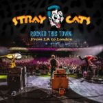 Rocked This Town: From LA To London von Stray Cats