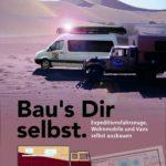 Bau's Dir selbst: Expeditionsfahrzeuge, Wohnmobile und Vans selbst ausbauen