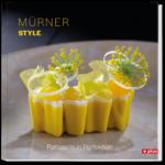Mürner Style: Patisserie in Perfektion