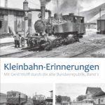 Kleinbahn-Erinnerungen: Mit Gerd Wolff durch die alte Bundesrepublik