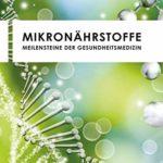 Mikronährstoffe: Meilensteine der Gesundheitsmedizin