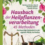 Hausbuch der Pflanzenverarbeitung: 45 Methoden