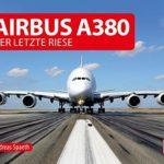 Airbus A380: Der letzte Riese