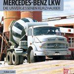 Mercedes-Benz LKW: Die unvergessenen Kurzhauber