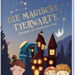 DIE MAGISCHE TIERWARTE: Abenteuer im versteinerten Wald - Band 1