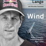 Wind: Meine Triumphe, meine Gedanken, mein Leben